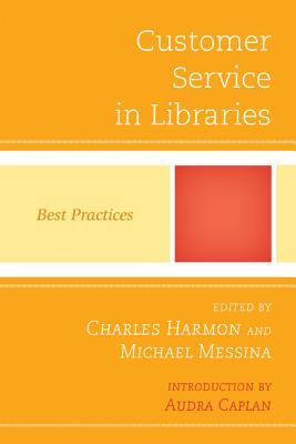 Customer Service in Libraries By Harmon, Charles (EDT)/ Messina, Michael (EDT)
