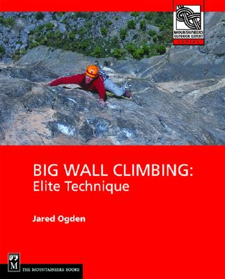 Big Wall Climbing By Ogden, Jared